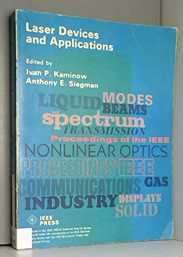 Laser Devices and Applications: Ivan P. Kaminow,