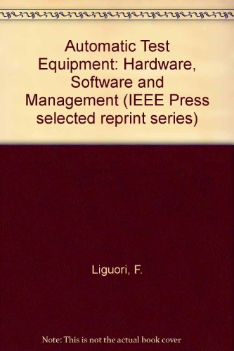 9780879420499: Automatic Test Equipment: Hardware, Software and Management (IEEE Press selected reprint series)