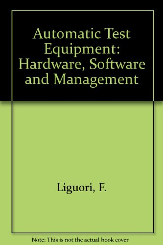 9780879420505: Automatic Test Equipment: Hardware, Software and Management (IEEE Press selected reprint series)