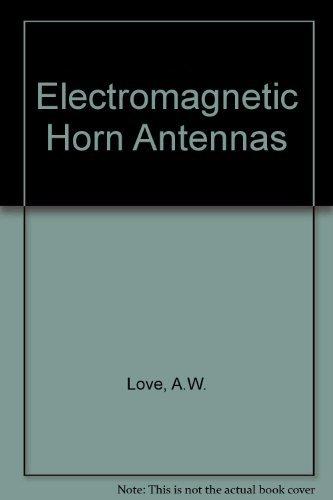Electromagnetic Horn Antennas: Love, Allan Walter