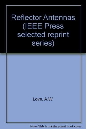 Reflector Antennas: Love, A.W.