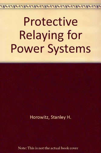 Protective Relaying for Power Systems