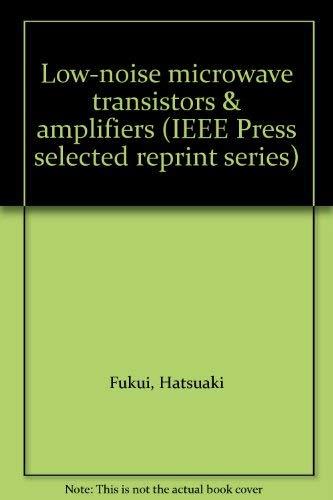 9780879421557: Low-noise microwave transistors & amplifiers (IEEE Press selected reprint series)