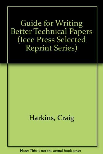 9780879421571: Guide for Writing Better Technical Papers (Ieee Press Selected Reprint Series)