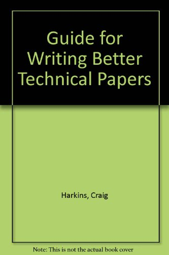 9780879421588: Guide for Writing Better Technical Papers (IEEE Press selected reprint series)