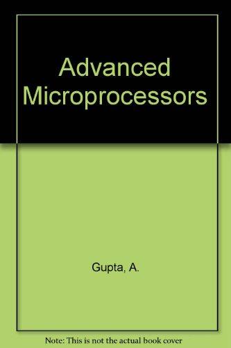 Advanced Microprocessors (IEEE Press selected reprint series): Gupta, Amar, Toong, Hoo-Min D.