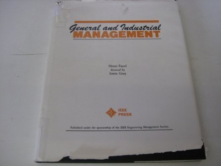 General and Industrial Management: Fayol, Henri, Gray,