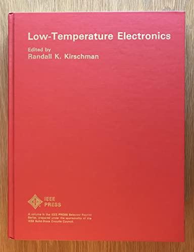 Low-Temperature Electronics: Kirschman, Randall K., editor