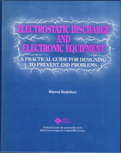 9780879422448: Electrostatic Discharge and Electronic Equipment: A Practical Guide for Designing to Prevent Esd Problems (Selected Reprint Series)