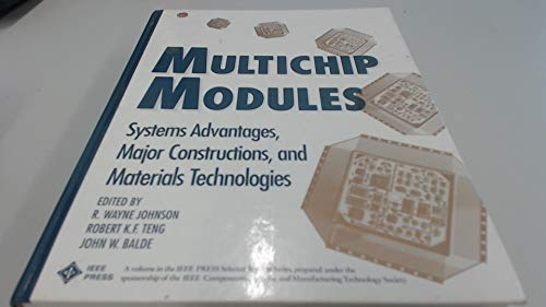 9780879422677: Multichip Modules: Systems Advantages, Major Constructions, and Materials Technologies (IEEE Press Selected Reprint Series)