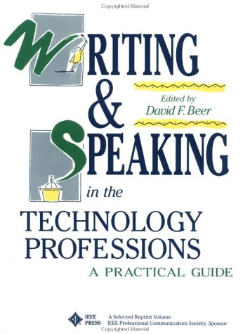 Writing and Speaking in the Technology Professions: A Practical Guide (A Selected Reprint Volume)