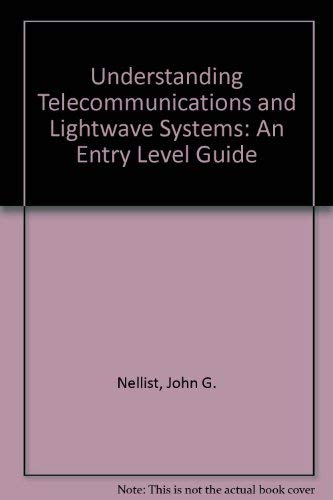 9780879422981: Understanding Telecommunications and Lightwave Systems: An Entry Level Guide