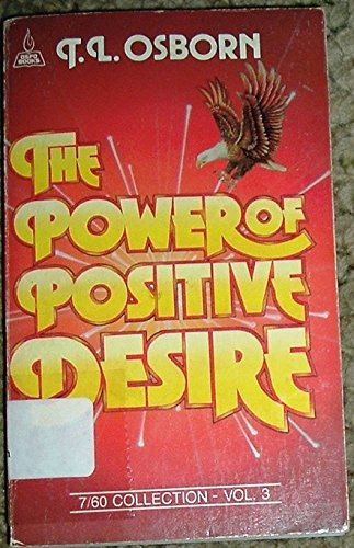 9780879430184: The power of positive desire