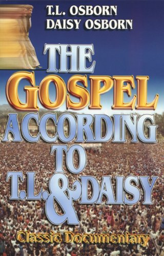 The Gospel According to T.L. & Daisy: Classic Documentary (0879430214) by T. L Osborn; Daisy Osborn