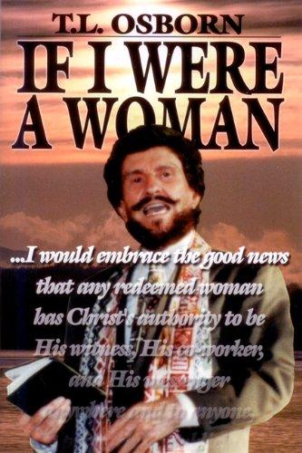 If I Were a Woman (Paperback): T L Osborn