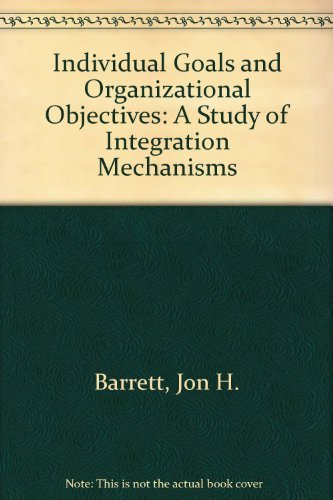 9780879440800: Individual Goals and Organizational Objectives: A Study of Integration Mechanisms