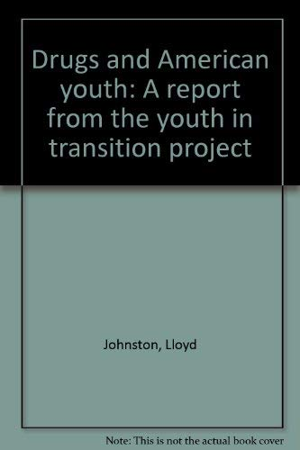 9780879441333: Drugs and American youth: A report from the youth in transition project