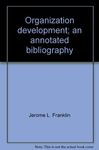 Organization Development: An Annotated Bibliography