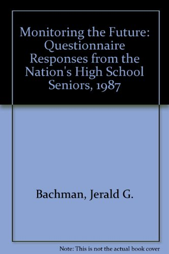 9780879443313: Monitoring the Future: Questionnaire Responses from the Nation's High School Seniors, 1987