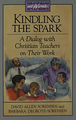 9780879460662: Kindling the Spark: A Dialog With Christian Teachers on Their Work (Christian at Work in the World)