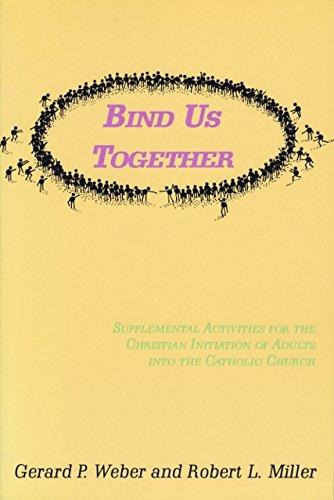 Bind Us Together: Supplemental Rcia Activities: Gerard Weber, Robert Miller