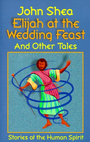 9780879462079: Elijah at the Wedding Feast and Other Tales: Stories of the Human Spirit