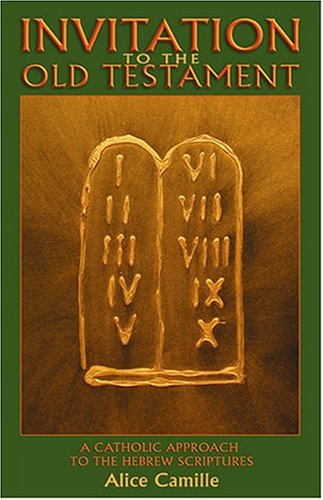 9780879462710: Invitation to the Old Testament: A Catholic Approach the Hebrew Scriptures