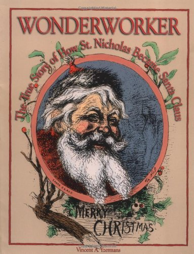 9780879462789: Wonderworker: The True Story of How Saint Nicholas Became Santa Claus