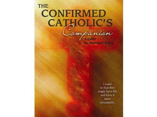 9780879462819: The Confirmed Catholic's Companion: A Guide to Abundant Living