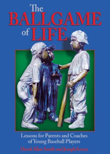9780879462994: The Ballgame of Life: Lessons for Parents and Coaches of Young Baseball Players