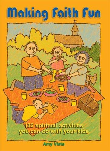 9780879463038: Making Faith Fun: 132 Spiritual Activites You Can Do with Your Kids