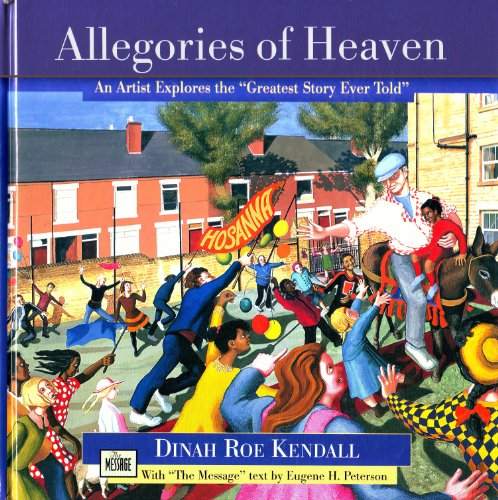 Allegories of Heaven: An Artist Explores the: Eugene H. Peterson,