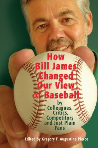 9780879463175: How Bill James Changed Our View of the Game of Baseball