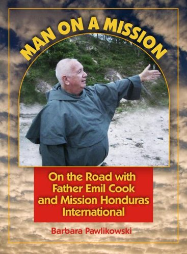9780879463298: Man on a Mission: On the Road with Father Emil Cook and Mission Honduras International