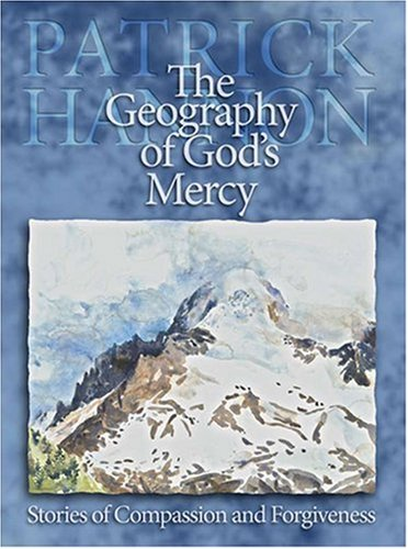 9780879463328: The Geography of God's Mercy: Stories of Compassion and Forgiveness
