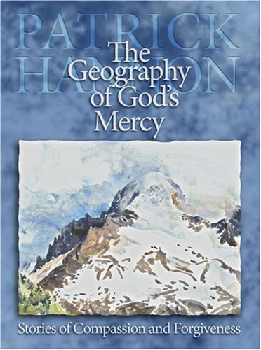 9780879463335: The Geography of God's Mercy: Stories of Compassion and Forgiveness