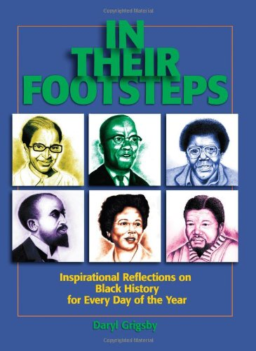 In Their Footsteps: Inspirational Reflections on Black History for Every Day of the Year: Grigsby, ...