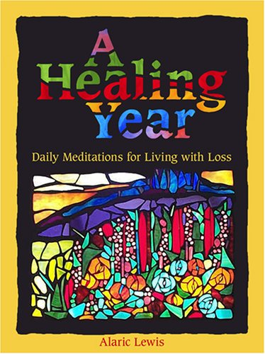 9780879463373: A Healing Year: Daily Meditations for Living with Loss