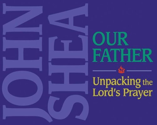 9780879463533: The Our Father: Unpacking the Lord's Prayer