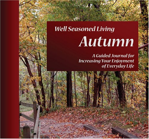 9780879463571: Well Seasoned Living Autumn: A Guided Journal for Increasing Your Enjoyment of Everyday Life