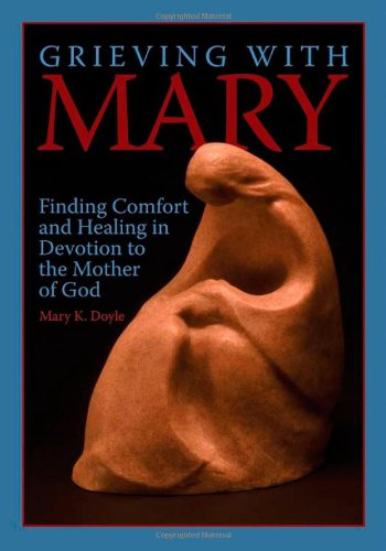 9780879463977: Grieving with Mary: Finding Comfort and Healing in Devotion to the Mother of God