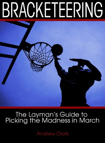 9780879464462: Bracketeering: The Layman's Guide to Picking the Madness in March