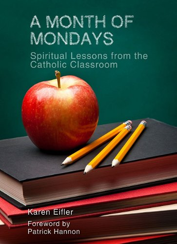 9780879464561: A Month of Mondays: Spiritual Lessons from the Catholic Classroom
