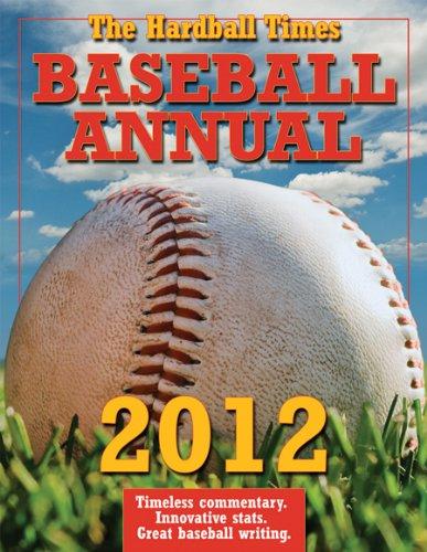 9780879464745: The Hardball Times Baseball Annual 2012
