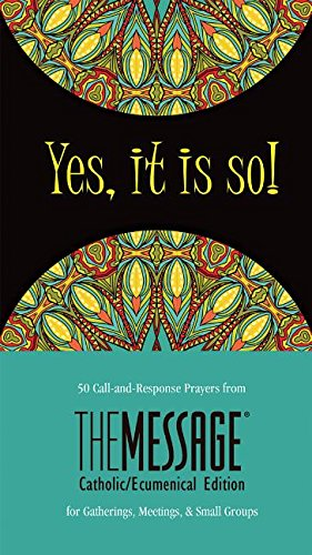9780879465469: Yes, It Is So!: 50 Call-And-Response Prayers from the Message for Gatherings, Meetings, and Small Groups
