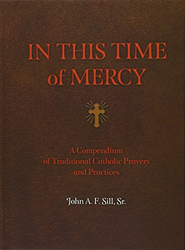 9780879465704: In This Time of Mercy (Hardcover): A Compendium of Traditional Catholic Prayers and Practices