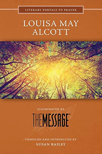 9780879466237: Louisa May Alcott: Illuminated by the Message (Literary Portals to Prayer)