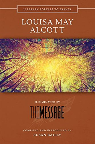 9780879466329: Louisa May Alcott: Illuminated by the Message (Literary Portals to Prayer)
