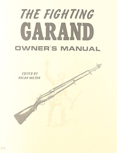 Fighting Garand: Owner's Manual: US Government