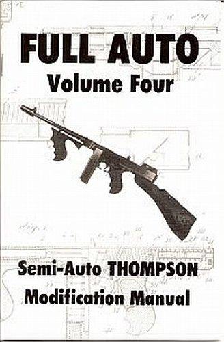 9780879470272: Full Auto Thompson Smg Modification Manual: 4